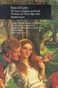 Eyes of Love: The Gaze in English and French Paintings and Novels 18401900by: Kern, Stephen - Product Image