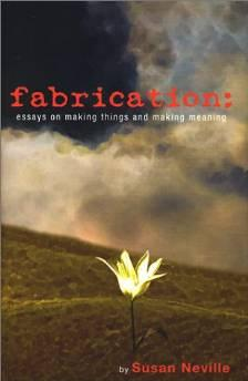 FABRICATION: ESSAYS ON MAKING THINGS AND MAKING MEANINGNeville, Susan - Product Image