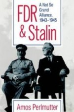 FDR & Stalin: A Not So Grand Alliance, 1943-1945by: Perlmutter, Amos - Product Image