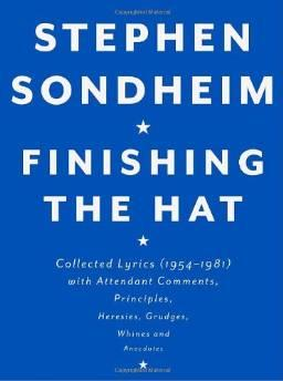 FINISHING THE HAT: COLLECTED LYRICS (1954-1981) WITH ATTENDANT COMMENTS, PRINCIPLES, HERESIES, GRUDGES, WHINES AND ANECDOTESSondheim, Stephen - Product Image