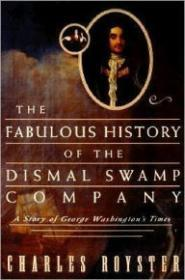 Fabulous History of the Dismal Swamp Company, The: A Story of George Washington's Timesby: Royster, Charles - Product Image