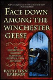 Face Down Among the Winchester Geeseby: Emerson, Kathy Lynn - Product Image