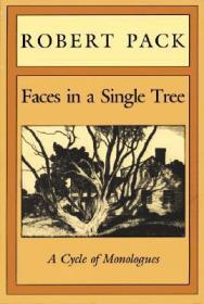 Faces in a Single Tree: A Cycle of Monologuesby: Pack, Robert - Product Image