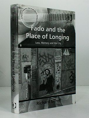 Fado and the Place of Longing: Loss, Memory and the CityElliott, Richard - Product Image