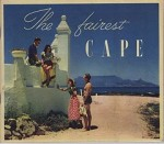 Fairest Cape, The (Cape Of Good Hope, South Africa)by: Cartwright, A.P. - Product Image