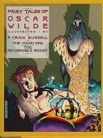 Fairy Tales of Oscar Wilde: Vol. 2 - The Young King, The Remarkable Rocketby: Wilde, Oscar and P. Craig Russell - Product Image