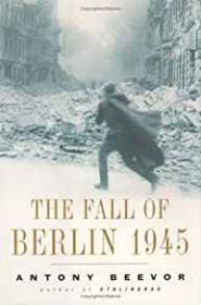 Fall of Berlin 1945, Theby: Beevor, Antony - Product Image