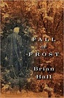 Fall of Frost: A NovelHall, Brian - Product Image