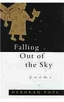 Falling Out of the Sky: PoemsPope, Deborah - Product Image