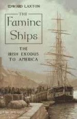 Famine Ships, The: The Irish Exodus to Americaby: Laxton, Edward - Product Image