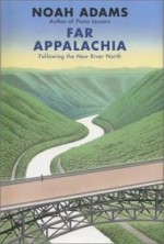 Far Appalachia: Following the New River Northby: Adams, Noah - Product Image