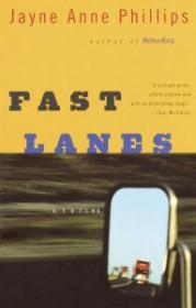 Fast Lanesby: Phillips, Jayne Anne - Product Image