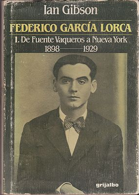 Federico Garc'a Lorca Vol.1: De Fuente Vaqueros a Nueva York 1898 - 1929 / Volume 2: De Nueva York a Fuente Grande 1929 - 1936) - Two VolumesGibson, Ian - Product Image