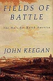 Fields of Battle: The Wars for North AmericaKeegan, John - Product Image