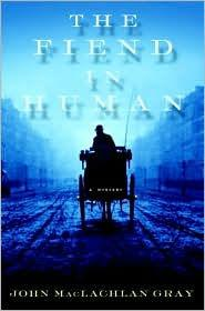 Fiend in Human, The by: GRAY, JOHN MacLACHLAN - Product Image