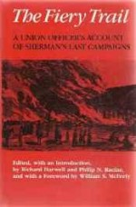 Fiery Trail, The: A Union Officer's Account of Sherman's Last Campaignsby: Osborn, Thomas Ward - Product Image