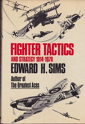 Fighter Tactics and Strategy 1914-1970by: Sims, Edward H. - Product Image