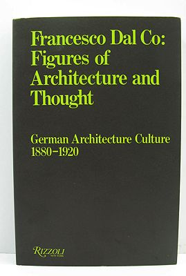 Figures of Architecture and Thought - German Architecture Culture 1880-1920Dal Co, Francesco - Product Image