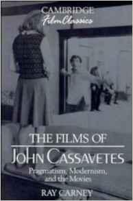 Films of John Cassavetes, The: Pragmatism, Modernism, and the Movies (Cambridge Film Classics)Carney, Ray - Product Image