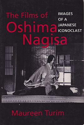Films of Oshima Nagisa, The: Images of a Japanese IconoclastTurim, Maureen - Product Image
