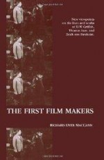 First Film Makers, The  ( American Movies: The First Thirty Years)by: MacCann, Richard Dyer - Product Image