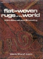 Flat-woven Rugs of the Worldby: Justin, Valerie Sharef - Product Image