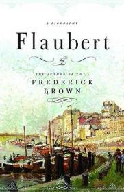 Flaubert: A Biographyby: Brown, Frederick - Product Image