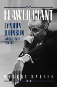 Flawed Giant: Lyndon Johnson and His TimesDallek, Robert - Product Image