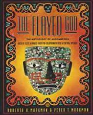 Flayed God, The : The Mesoamerican Mythological Traditionby: Markman, Peter T. - Product Image