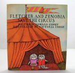 Fletcher and Zenobia Save the Circus (SIGNED COPY)Gorey, Edward and Victoria Chess, Illust. by: Chess, Victoria - Product Image