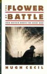 Flower of Battle, The: How Britain Wrote the Great Warby: Cecil, Hugh - Product Image