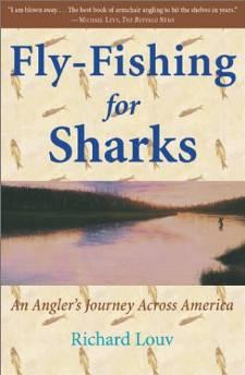 Fly-Fishing for Sharks: An American JourneyLouv, Richard - Product Image