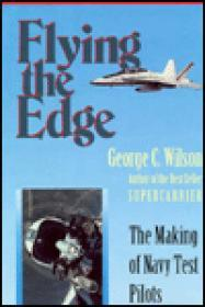 Flying the Edge - The Making of Navy Test PilotsWilson, George C. - Product Image