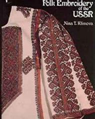 Folk Embroidery of the USSRby: Klimova, Nina T - Product Image
