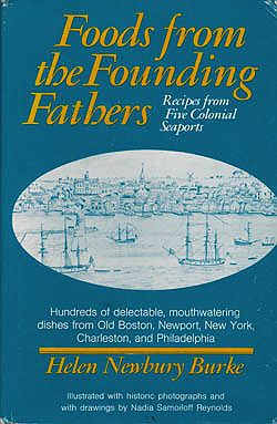 Foods from the Founding Fathers: Recipes from the Five Colonial Seaportsby: Burke, Helen Newbury - Product Image