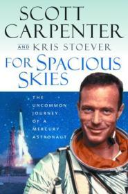 For Spacious Skies: The Uncommon Journey of a Mercury Astronautby: Carpenter, Scott - Product Image