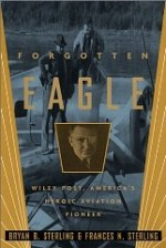 Forgotten Eagle: Wiley Post, America's Heroic Aviation Pioneerby: Sterling, Frances N. - Product Image