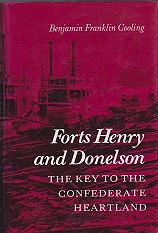 Forts Henry and Donelson: The Key to the Confederate HeartlandCooling, Benjamin Franklin - Product Image