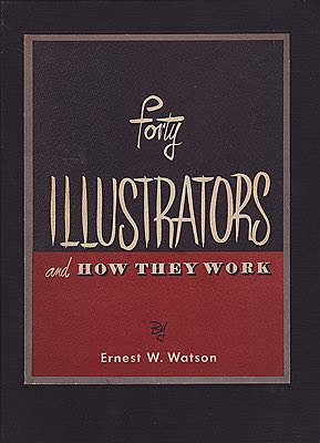 Forty Illustrators and How They WorkWatson, Ernest W. - Product Image
