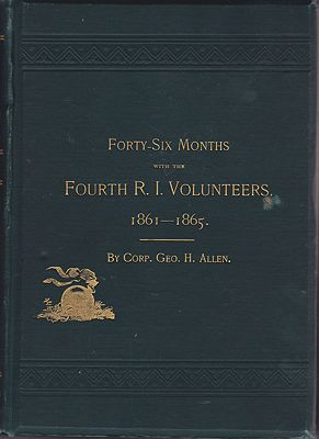 Forty-Six Months with the Fourth R.I. Volunteers: 1861-1865 (SIGNED)Allen, Geo. H. - Product Image