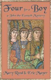 Four for a Boy: A John the Eunuch Mysteryby: Reed, Mary & Eric Mayer - Product Image