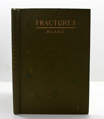 Fractures: Being a Monograph on Gun Shot Fractures of the ExtremitiesBlake, Joseph A. - Product Image