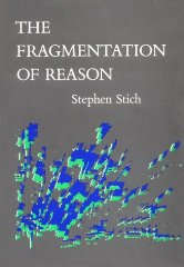 Fragmentation of Reason: Preface to a Pragmatic Theory of Cognitive EvaluationStich, Stephen - Product Image