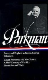Francis Parkman : France and England in North America : Vol. 2: Count Frontenac and New France under Louis XIV/ A Half Century of Conflict/ Montcalm and Wolfe Parkman, Francis - Product Image