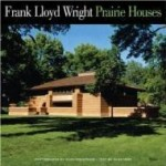 Frank Lloyd Wright Prairie Housesby: Hess, Alan - Product Image