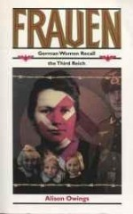 Frauen: German Women Recall the Third Reichby: Owings, Alison - Product Image