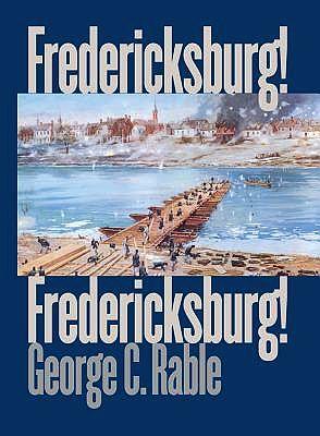 Fredericksburg! Fredericksburg!Rable, George C. - Product Image