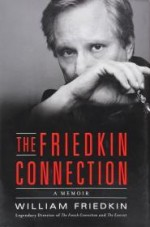Friedkin Connection, The : A Memoirby: Friedkin, William - Product Image