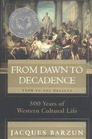From Dawn to Decadence: 1500 to the Present: 500 Years of Western Cultural Lifeby: Barzun, Jacques - Product Image