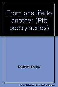 From one life to another (Pitt poetry series)Kaufman, Shirley - Product Image